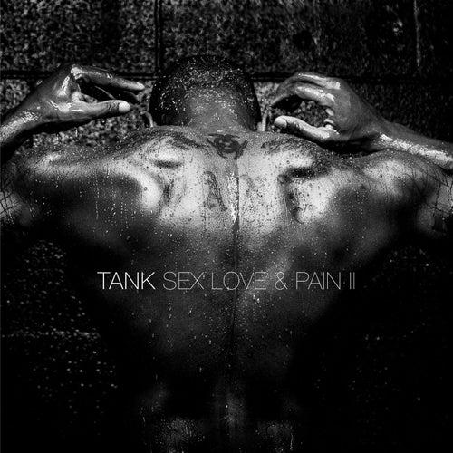 Sex Love & Pain II by Tank