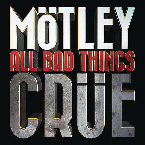 All Bad Things by Motley Crue