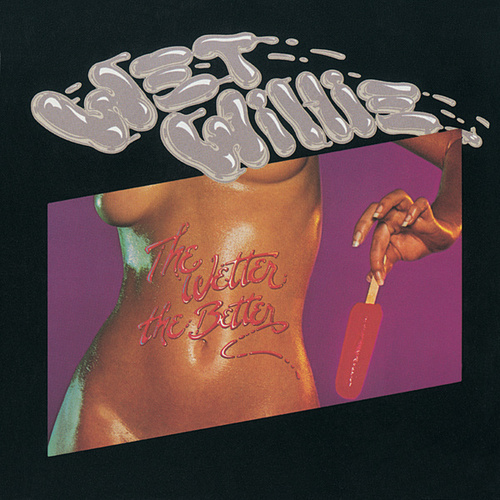 The Wetter The Better by Wet Willie
