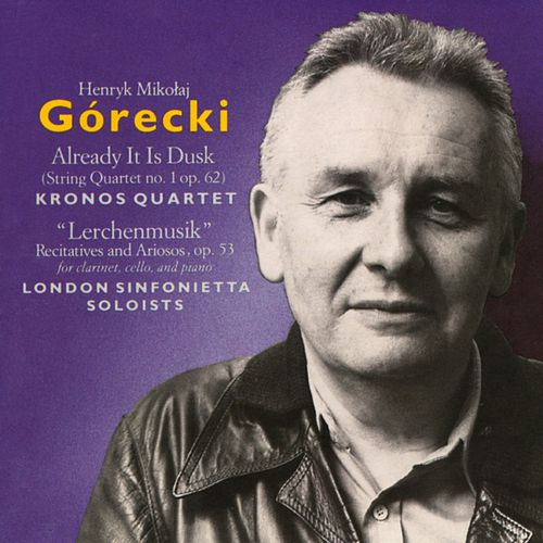 Górecki: Already It Is Dusk,