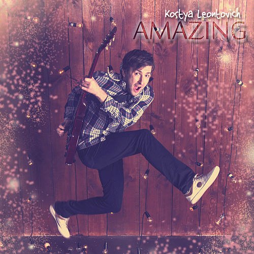 Amazing - Single by Kostya Leontovich