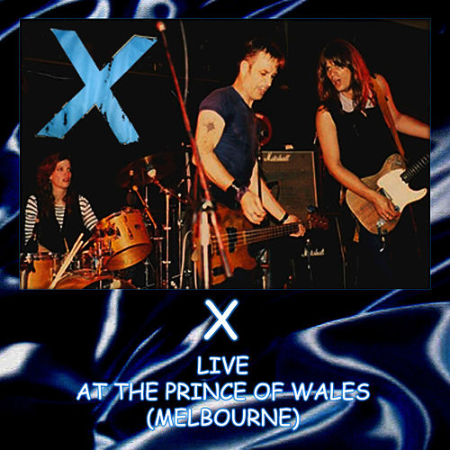 Live at the Prince of Wales (Live) by X