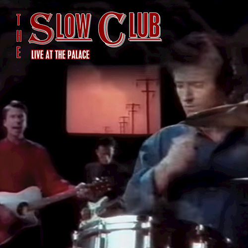 Live at the Palace by Slow Club