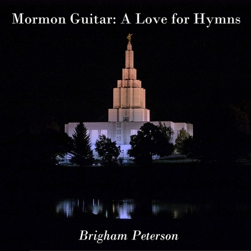 Mormon Guitar: A Love for Hymns by Brigham Peterson
