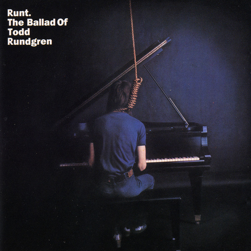 Runt: The Ballad of Todd Rundgren by Todd Rundgren