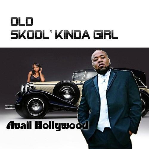 Old Skool Kinda Girl by Avail Hollywood