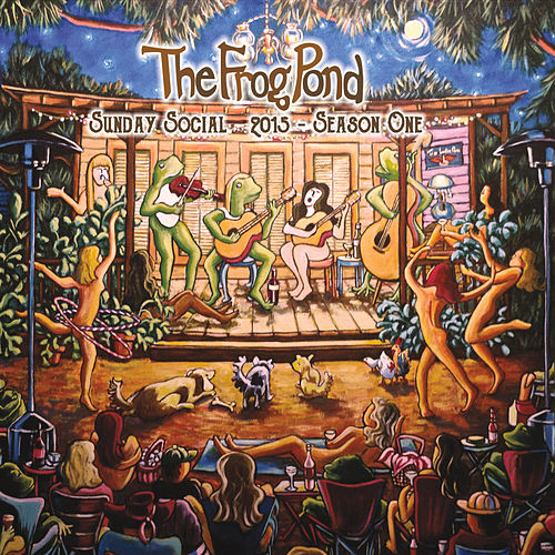The Frog Pond Sunday Social 2015: Season One by Various Artists