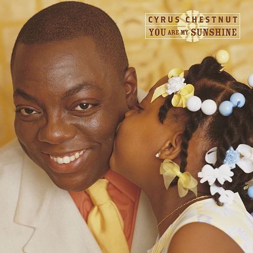You Are My Sunshine von Cyrus Chestnut