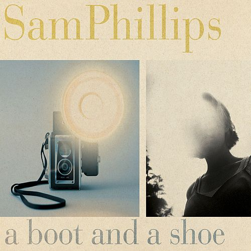 A Boot and a Shoe von Sam Phillips