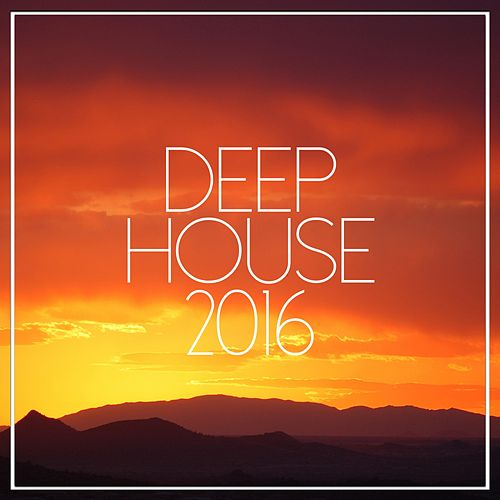 Deep House 2016 - EP by Various Artists