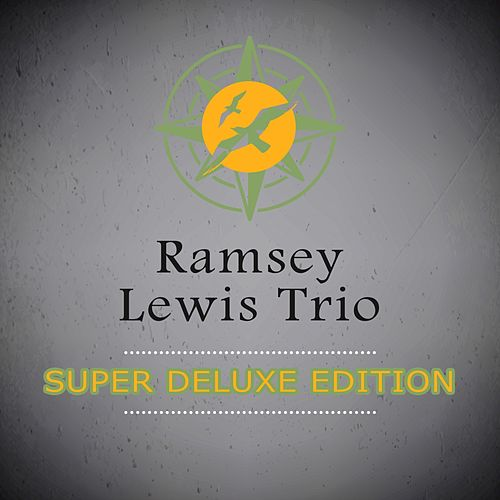 Super Deluxe Edition by Ramsey Lewis