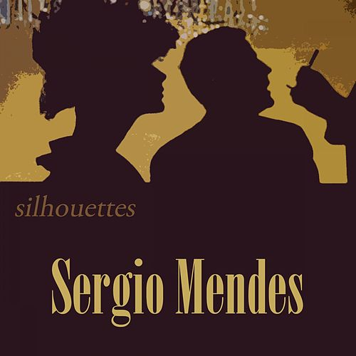 Silhouettes by Sergio Mendes