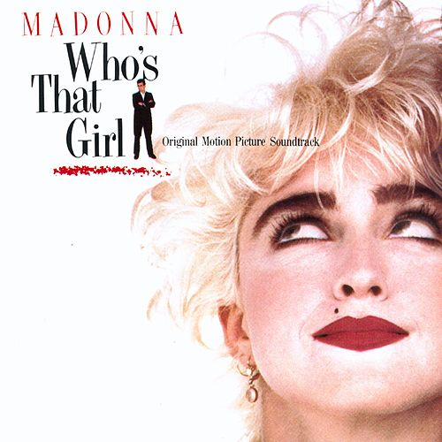 Who's That Girl - Original Motion Picture Soundtrack by Madonna