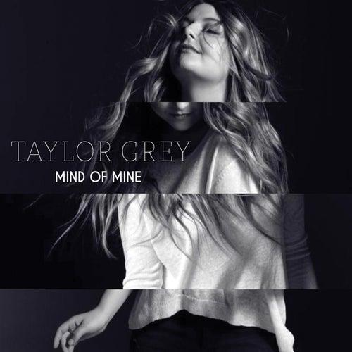 Mind of Mine de Taylor Grey