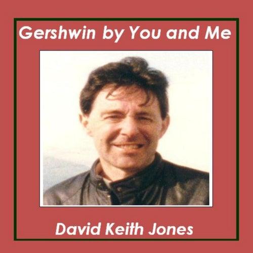 Gershwin by You and Me de David Keith Jones