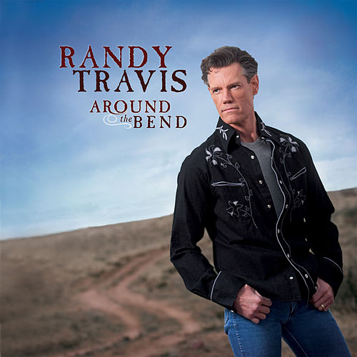Around The Bend de Randy Travis