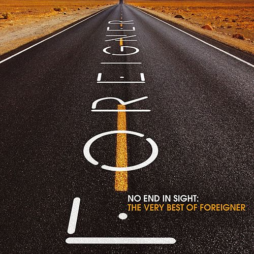 No End in Sight: The Very Best of Foreigner de Foreigner