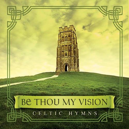 Be Thou My Vision: Celtic Hymns von David Arkenstone