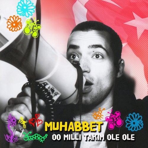 Oo Milli Takim Olè Olè de Muhabbet