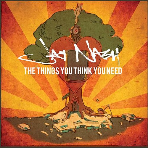 The Things You Think You Need von Jay Nash