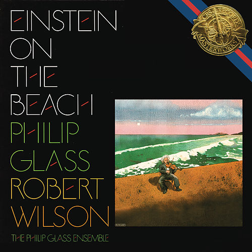 Glass: Einstein On The Beach by Philip Glass