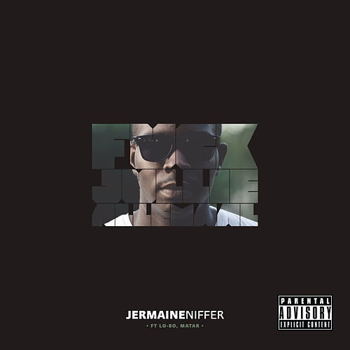 Fuck Jullie Allemaal by Jermaine Niffer