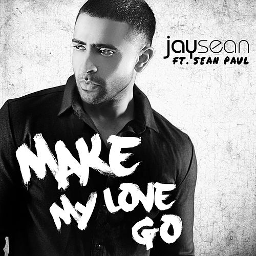 Make My Love Go von Jay Sean