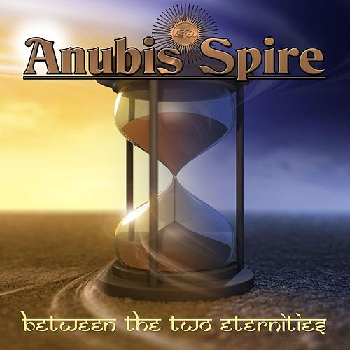 Between the Two Eternities by Anubis Spire