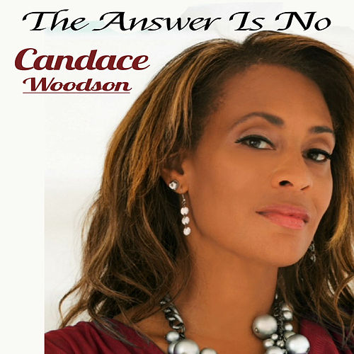 The Answer Is No by Candace Woodson