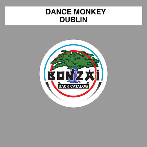 Dublin by Dance Monkey