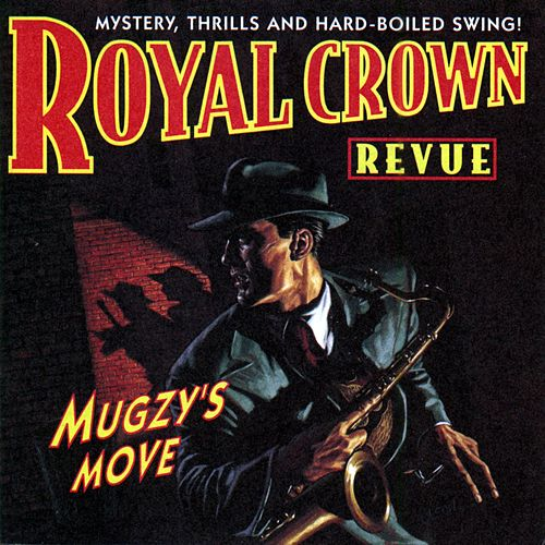 Mugzy's Move de Royal Crown Revue