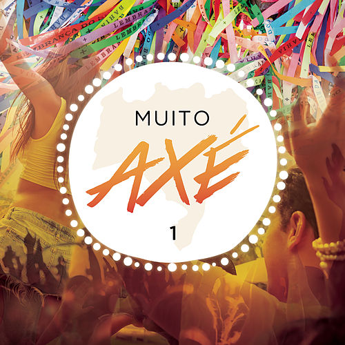 Muito Axé, Vol. 1 (Ao Vivo) de Various Artists