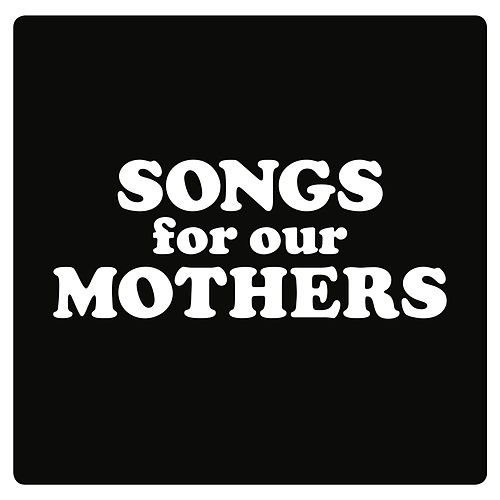 Songs for Our Mothers de Fat White Family