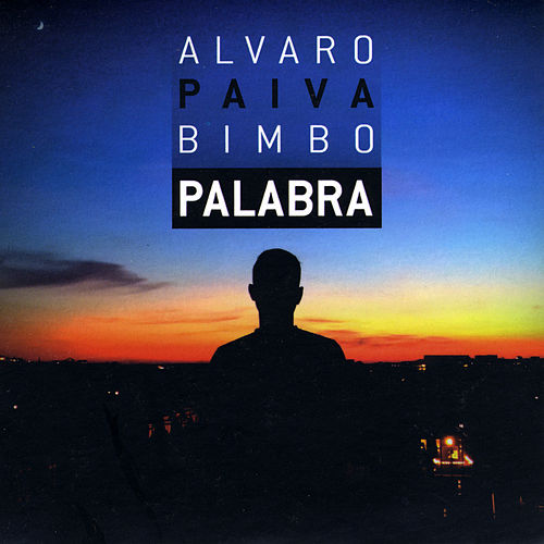 Palabra by Alvaro Paiva Bimbo