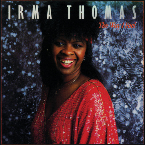 The Way I Feel de Irma Thomas