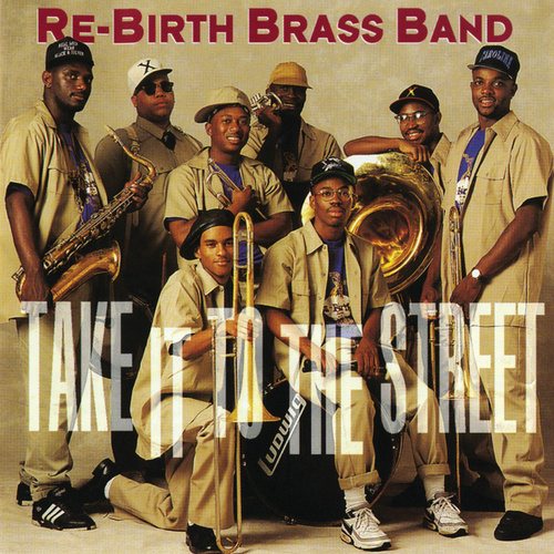 Take It To The Street by Rebirth Brass Band