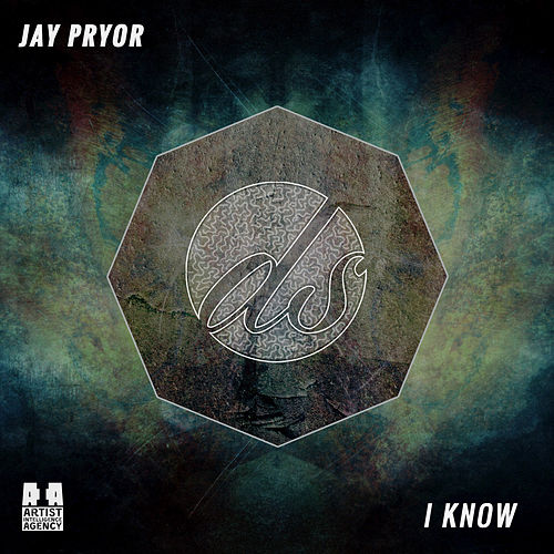 I Know - Single by Jay Pryor