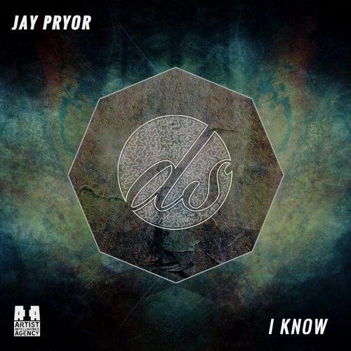I Know - Single fra Jay Pryor