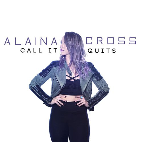 Call It Quits de Alaina Cross