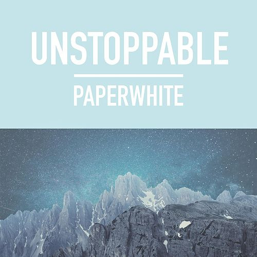 Unstoppable by Paperwhite