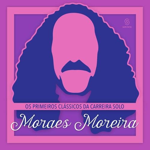 Os Primeiros Clássicos da Carreira Solo de Moraes Moreira