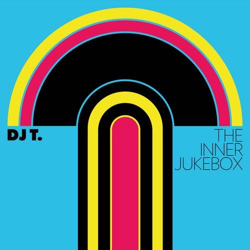 The Inner Jukebox by DJ T.