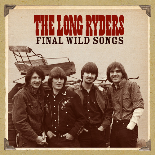 Final Wild Songs de The Long Ryders