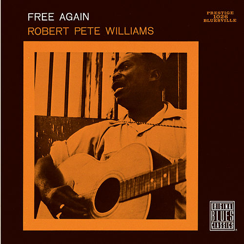 Free Again by Robert Pete Williams