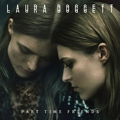 Part Time Friends by Laura Doggett
