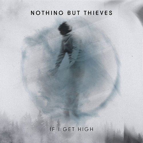 If I Get High (II) di Nothing But Thieves