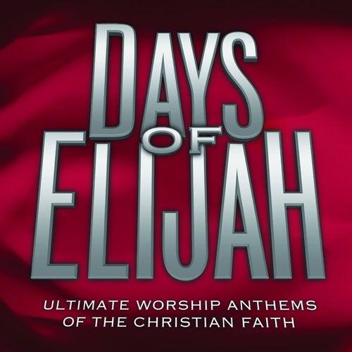 Ultimate Worship Anthems: Days of Elijah by Various Artists