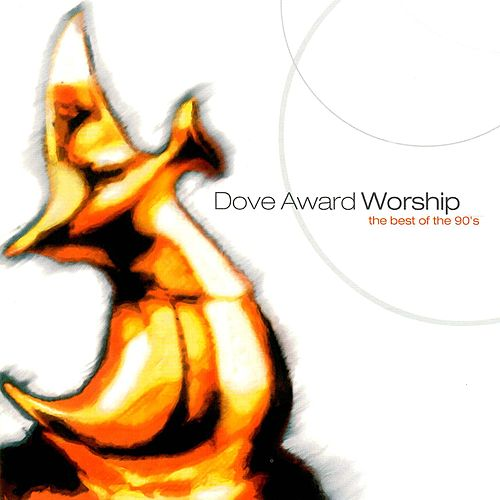 Dove Award Worship: The Best of the 90's by Various Artists