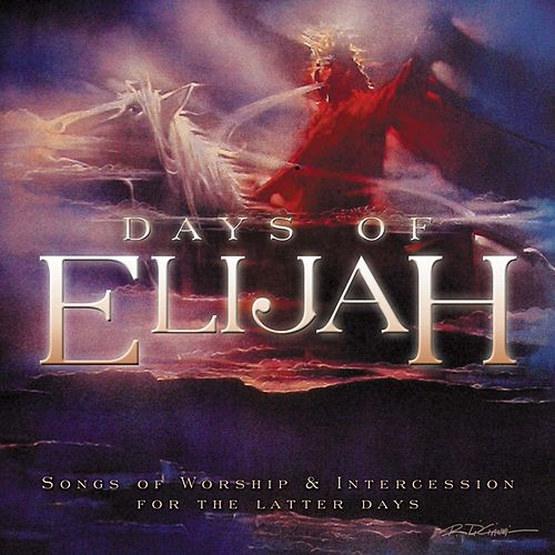 Days of Elijah: Songs of Worship and Intercession by Various Artists