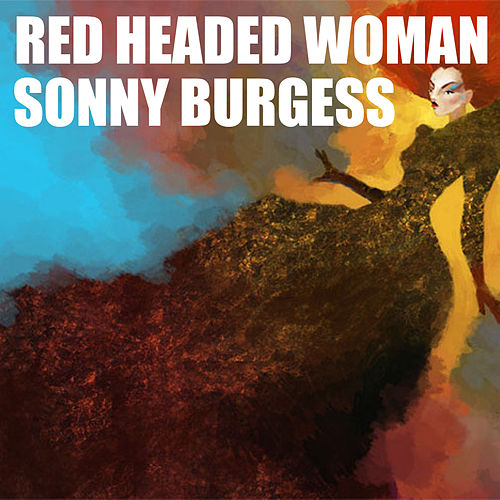 Red Headed Woman by Sonny Burgess